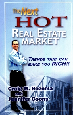 Craig Rozema - The Next Hot Real Estate Market
