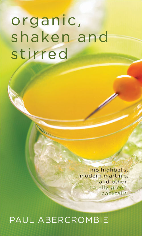 Organic Shaken and Stirred Paul Abercrombie