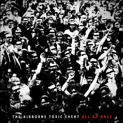 The Airborne Toxic Event ALL AT ONCE